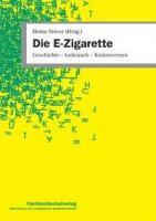 Die E-Zigarette: Geschichte – Gebrauch – Kontroversen, Taschenbuch